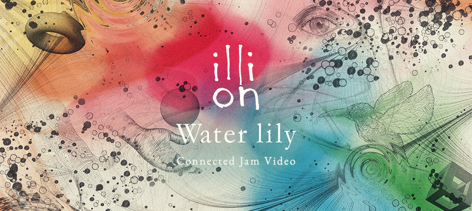 "illion ""Water lily"" Connected Jam Video"