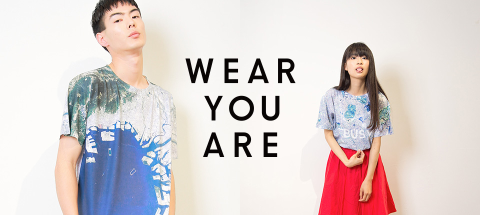 WEAR YOU ARE